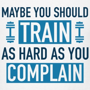 Train-as-hard-as-you-complain-men-s-t-shirt