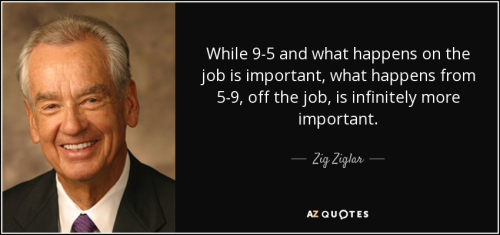 Quote-while-9-5-and-what-happens-on-the-job-is-important-what-happens-from-5-9-off-the-job-zig-ziglar-81-61-97